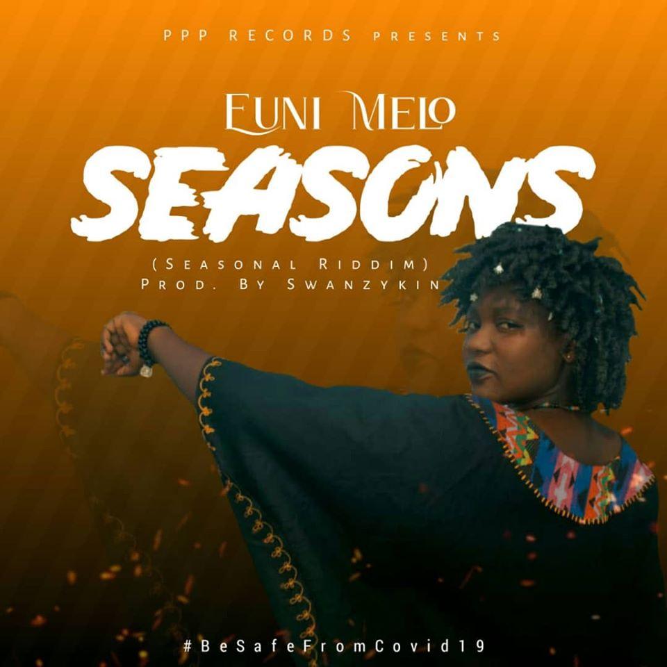 Euni Melo - Seasons (Seasonal Riddim) (Prod by Swanzykin)