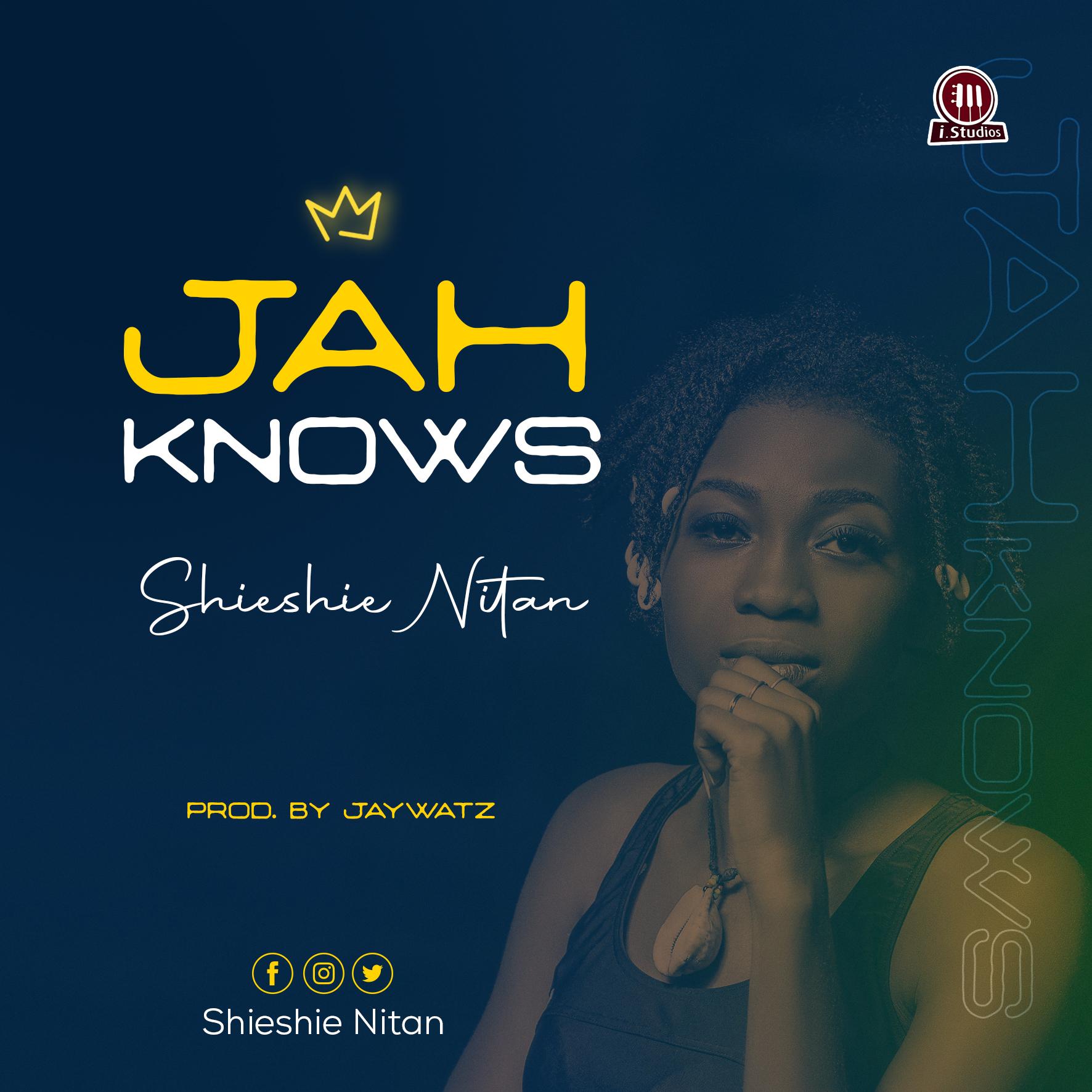 Shieshie Nitan - Jah Knows
