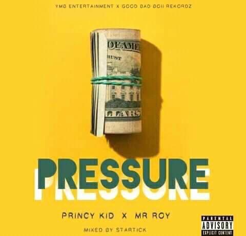 Princy Kid ft Mr Roy - Pressure