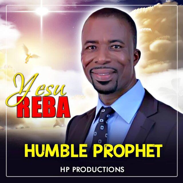 Humble Prophet - Yesu Reba