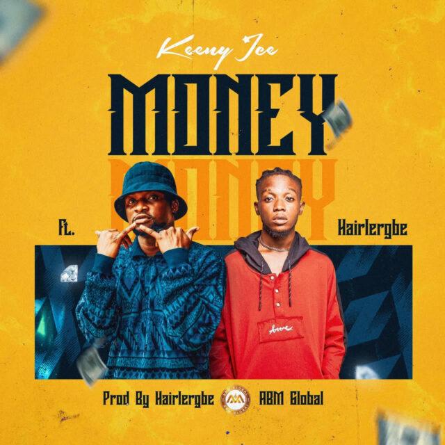 Keeny Ice ft Hairlegbe - Money