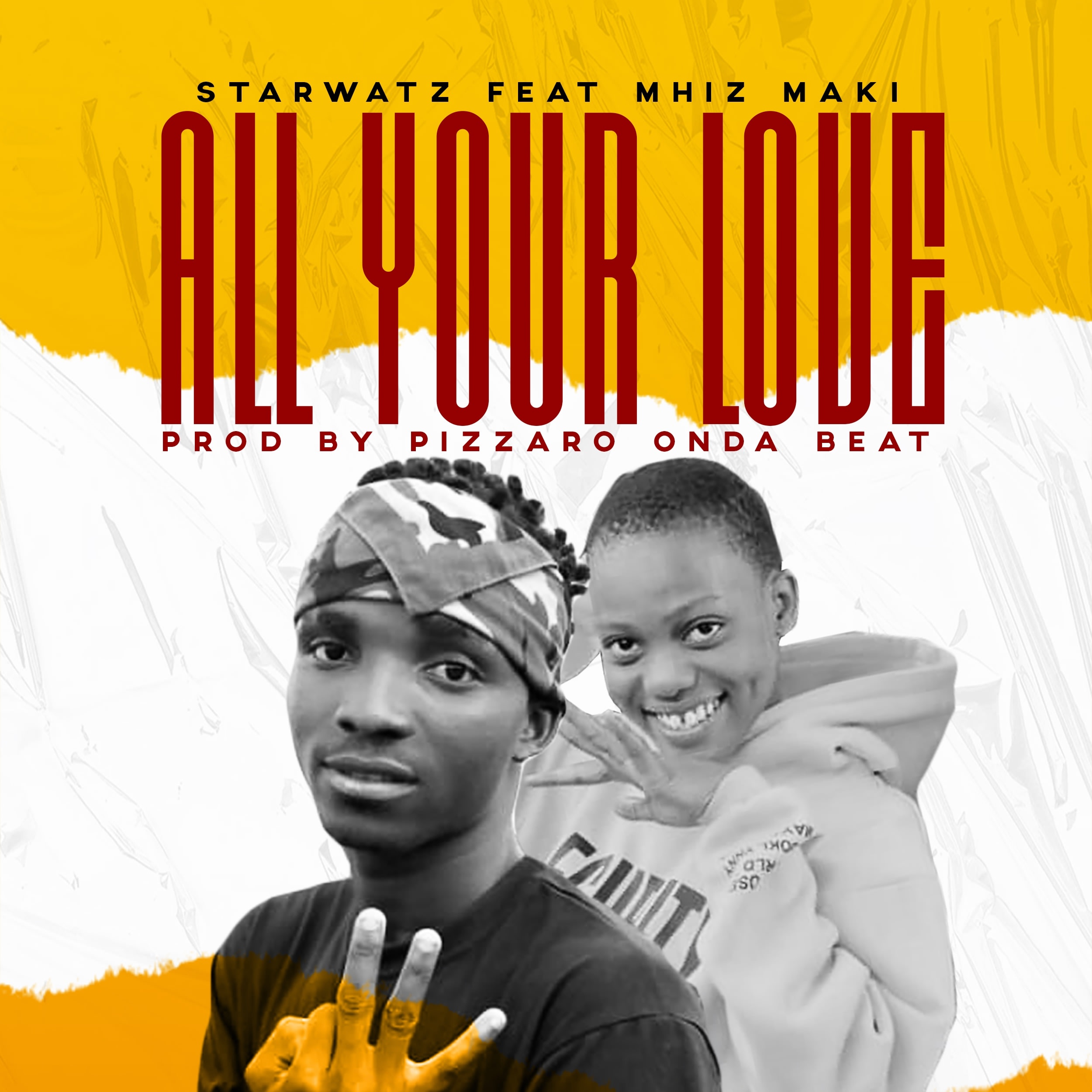 StarWatz ft Mhiz Maki - All Your Love