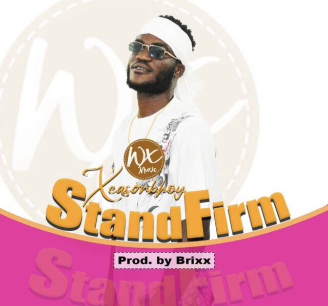Xeason Bwoy - Stand Firm