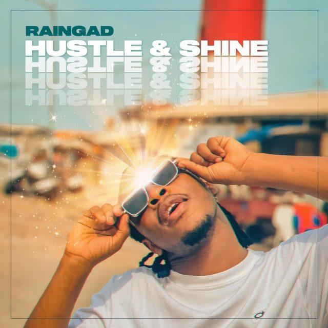 Raingad – Hustle And Shine
