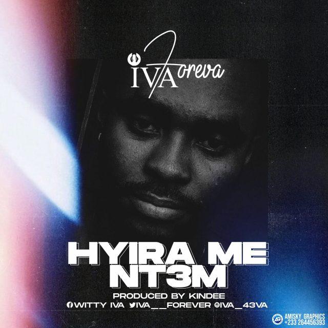 Iva Foreva - Hyira Me Nt3m