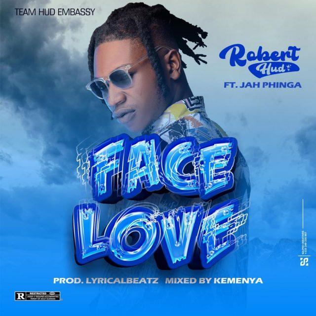 Robert Hud ft Jah Phinga - Face Love