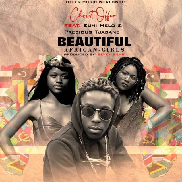 Christ Offer Ft Euni Melo x Precious Tjabane - Beautiful African Girls